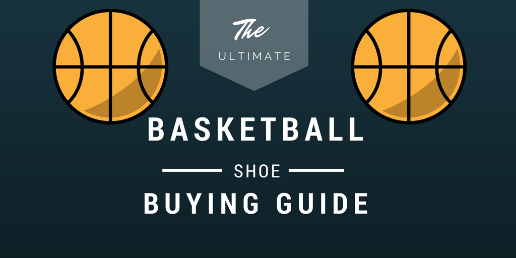 basketball shoes buying guide