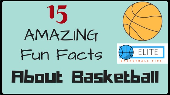 15 fun facts about basketball