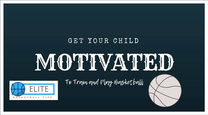 child motivation for basketball